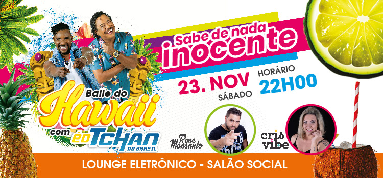 BAILE DO HAWAII 2019 TERÁ FRUITY SORVETES E ANUNCIA PLANTÃO DE VENDAS DE INGRESSOS